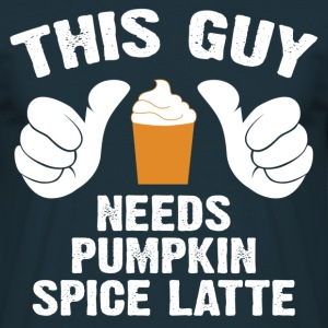 This Guy Needs Pumpkin Spice Latte T-Shirts - Men's T-Shirt