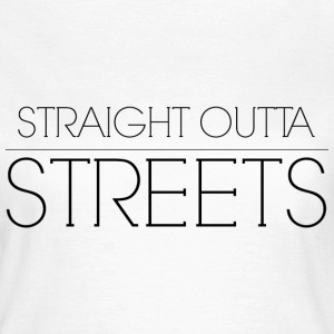 STRAIGHT OUTTA STREETS T-shirts - T-shirt dam