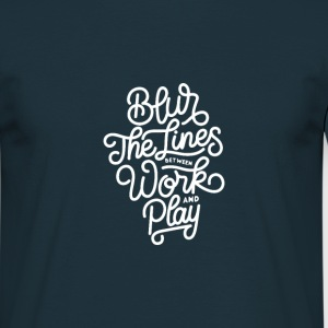 Blur the lines between work and play. - Men's T-Shirt