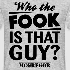 Who the Fook Is That Guy- McGregor VS Alvarez T-Shirts - Men's T-Shirt