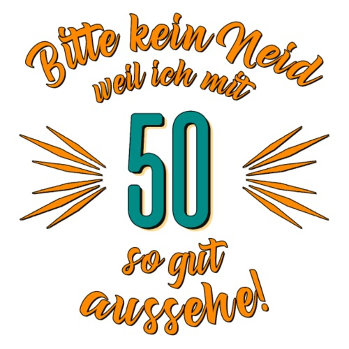 Geburtstag 50 - Bitte kein Neid petrol - Rahmenlo