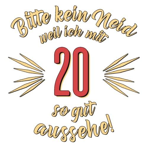 Geburtstag 20 - Bitte kein Neid - Rahmenlos T Shi