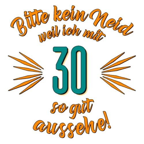 Geburtstag 30 - Bitte kein Neid petrol - Rahmenlo