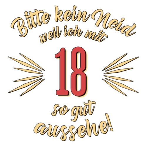 Geburtstag 18 - Bitte kein Neid - Rahmenlos T Shi