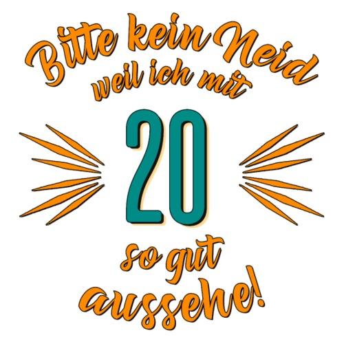 Geburtstag 20 - Bitte kein Neid petrol - Rahmenlo