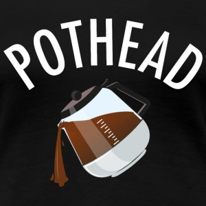 Pothead (Coffee) T-Shirts - Frauen Premium T-Shirt