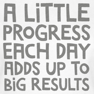 A Little Progress Each Day Adds Up To Big Results Koszulki - Koszulka damska