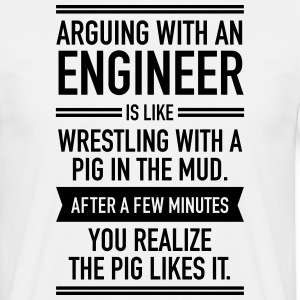 Arguing With An Engineer... T-Shirts - Men's T-Shirt