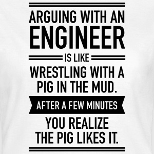 Arguing With An Engineer... Tee shirts - T-shirt Femme