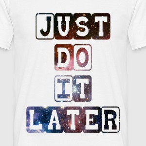 Just Do It Quote Galaxy Design  T-Shirts - Men's T-Shirt