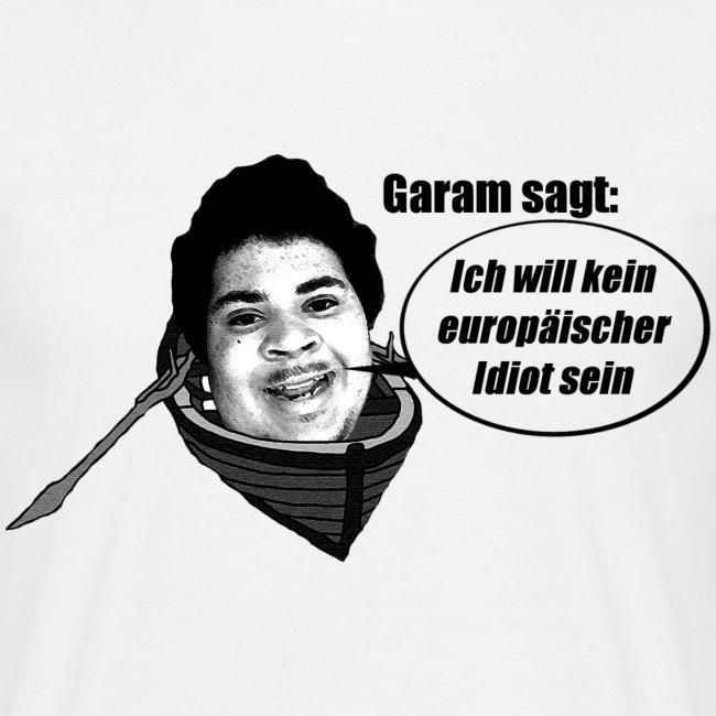 """""""Ich will kein europäischer Idiot sein"""" Shirt"""