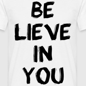 Believe In You - schwarz T-Shirts - Männer T-Shirt
