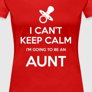 I Can't keep calm, I am going to be an aunt - Vrouwen Premium T-shirt