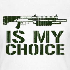 Shotgun Is My Choice Gamer T-Shirts - Women's T-Shirt