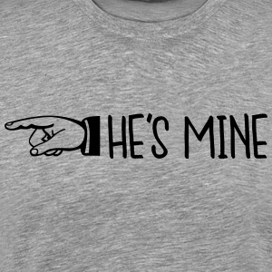 He's mine T-Shirts - Men's Premium T-Shirt