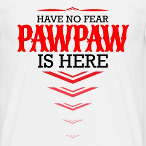 Have No Fear Pawpaw Is Here T-Shirts - Men's T-Shirt