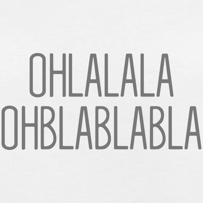 Oh lalala Ohblablabla