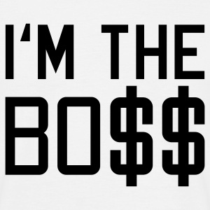 Weiß I'm the BOSS © T-Shirts - Maglietta da uomo