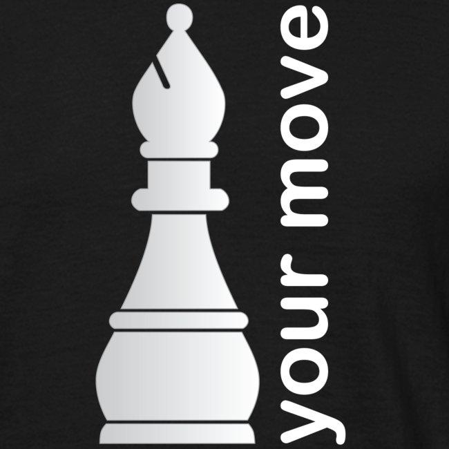 Your move. Jij bent aan zet