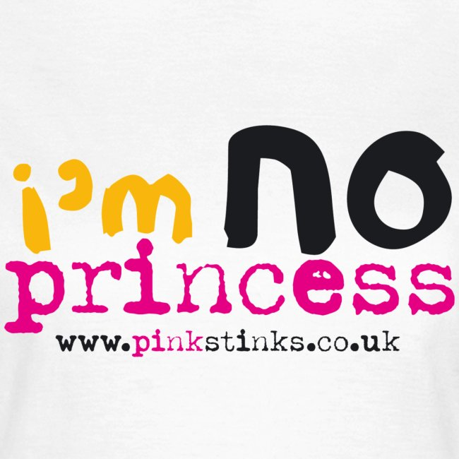 Women's I'm NO Princess t.shirt