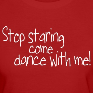 Lila stop staring and come dance with me T-Shirts - Frauen Bio-T-Shirt