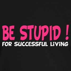 Svart/vit be stupid for successful living T-shirts - Kontrast-T-shirt herr