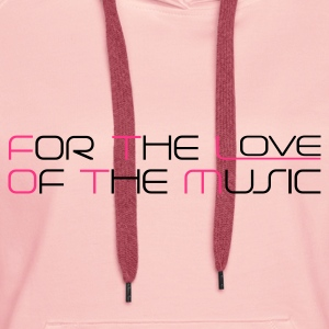 Kristallrosa For The Love of The Music Pullover - Frauen Premium Hoodie