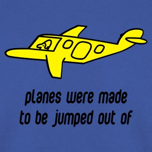 Planes Were Made To Be Jumped Out Of - Men's Sweatshirt