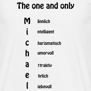 Weiß Michael-the one and only T-Shirts - Männer T-Shirt