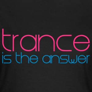 Negro Trance is the Answer Camisetas - Camiseta mujer