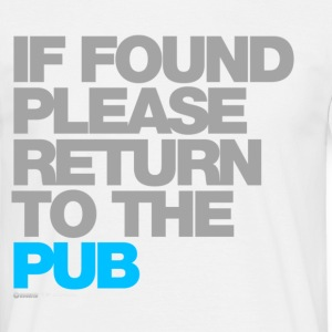 If Found Please Return To The Pub T-Shirts - Men's T-Shirt