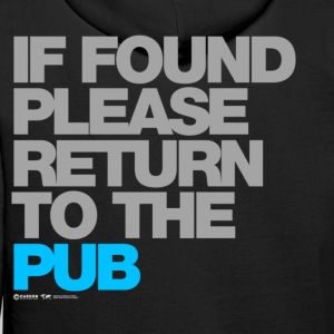 If Found Please Return To The Pub Hoodies & Sweatshirts - Men's Premium Hoodie