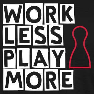 Work less play more - Männer T-Shirt