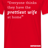 Design ~ Prettiest Wife - Men's T-Shirt