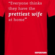 Design ~ Prettiest Wife - Men's T-Shirt