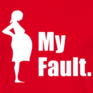 My Fault. Pregnancy T-Shirt - Men's T-Shirt
