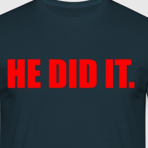 He Did It T-Shirts - Men's T-Shirt