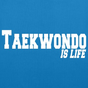 taekwondo is life Bags  - EarthPositive Tote Bag