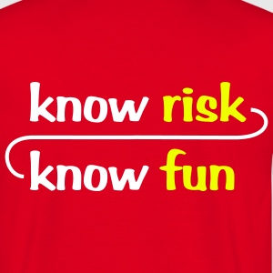 know risk - know fun - Männer T-Shirt