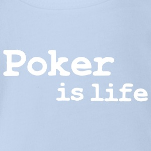 poker is life Baby Body - Baby Bio-Kurzarm-Body