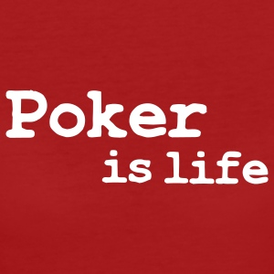 poker is life T-shirts - T-shirt Bio Femme