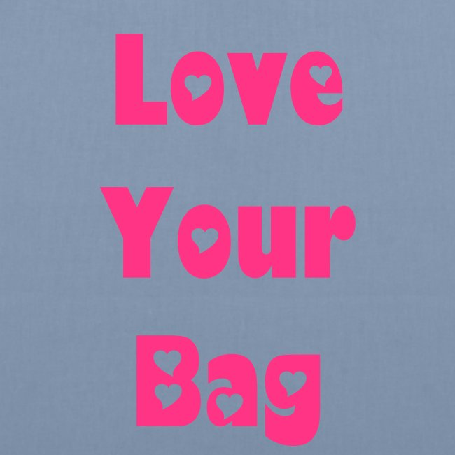 Love Your Bag