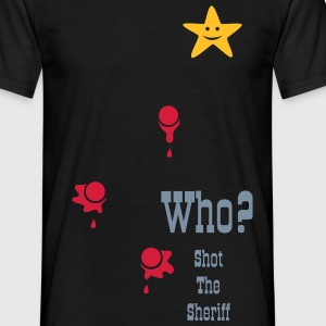 Who shot the sheriff? - Mannen T-shirt