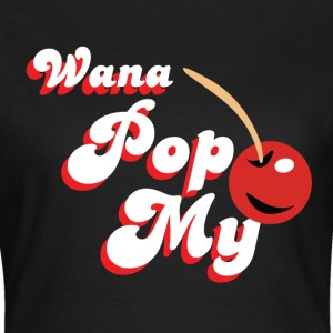 Wana Pop My Cherry T-Shirts - Women's T-Shirt