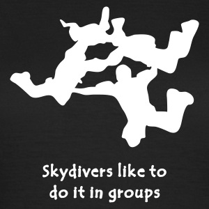 Skydivers Like To Do It In Groups - Women's T-Shirt