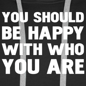 you should be happy with who you are Sweatshirts - Sweat-shirt à capuche Premium pour hommes
