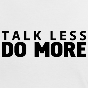 talk less do more T-Shirts - Women's Ringer T-Shirt