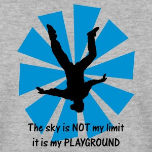 The sky is NOT my limit it is my PLAYGROUND - Men's Sweatshirt