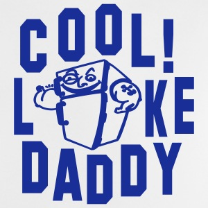 Cool Like DADDY Baby T-Shirt - Baby T-Shirt