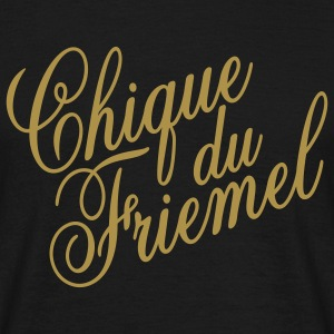 Chique du friemel T-shirts - Mannen T-shirt
